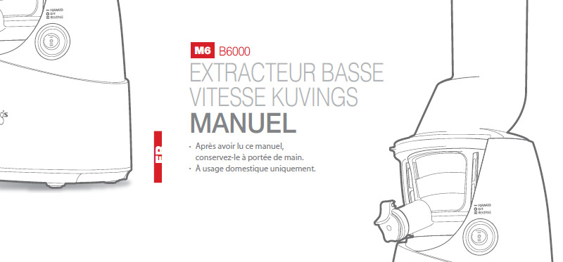 manuel de l 39 extracteur kuvings b6000 mode d 39 emploi. Black Bedroom Furniture Sets. Home Design Ideas